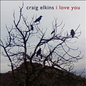 Craig Elkins: I Love You [Digipak]