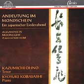 Allusions In Moonlight - A Japanese Lieder Recital / Ohno