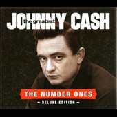 Johnny Cash: The Greatest: The Number Ones [Deluxe Edition]