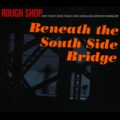 Rough Shop: Beneath the South Side Bridge [Slipcase]