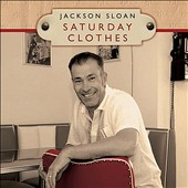 Jackson Sloan: Saturday Clothes