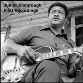 Junior Kimbrough: First Recordings [Digipak] *