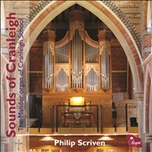 Sounds of Cranleigh: The Mander Organ of Cranleigh School - Works by Bach, Tomkins, Clérambault, Warlock, Barraine, Nystedt / Philip Scriven, organ