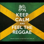 Various Artists: Keep Calm & Feel the Reggae [Digipak]