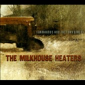 Farmhands and Factory Girls: The  Milkhouse Heaters