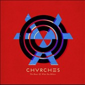 Chvrches: The  Bones of What You Believe [Digipak]