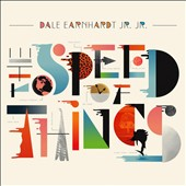 Dale Earnhardt Jr. Jr.: The  Speed of Things *