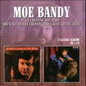 Moe Bandy: It's a Cheating Situation/She's Not Really Cheatin' (She's Just Getting' Even) *