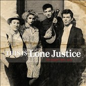 Lone Justice: This Is Lone Justice: The Vaught Tapes, 1983 *