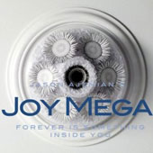 Joy Mega: Forever is Something Inside You
