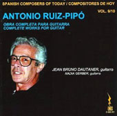 Spanish Composers of Today, Vol. 9/10: Antonio Ruiz-Pipó: complete works for guitar / Bruno Dautaner & Nadia Gerger, guitars