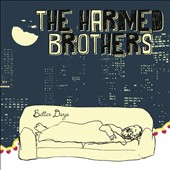 The Harmed Brothers: Better Days [Digipak] [12/2]
