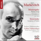 Mussorgsky: Russian Songs (orch. Markevitch); Pictures at an Exhibition; Stravinsky: Symphony of Psalms / Galina Vishnevskaya, soprpano; Igor Markevitch