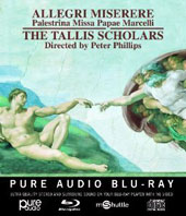 Allegri: Miserere; Palestrina: Missa Papae Marcelli / The Tallis Schollars, Phillips [Blu-ray audio]