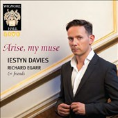 Arise, My Muse / Iestyn Davies, countertenor; Richard Egarr & friends