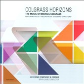 'Colgrass Horizons' - Bach/Colgrass: Goldberg Variations; Zuzuland; Ghost River / University of OK Winds