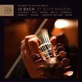 J.S. Bach: St John Passion / Gilchrist, Rose, Riches, Watts, Connolly, Kennedy, Purves. Egarr