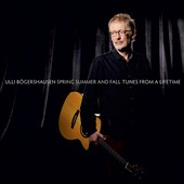 Ulli Bogershausen: Spring Summer and Fall: Tunes From a Lifetime [Digipak]