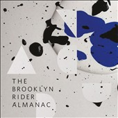 The Brooklyn Rider Almanac - works by Bill Frisell, Greg Saunier, Vijay Iyer, Glen Kotche, Christina Coutin / Brooklyn Rider