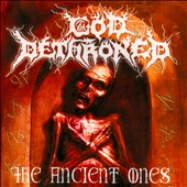 God Dethroned: Ancient Ones