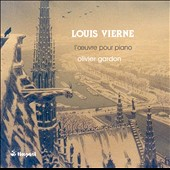 Louis Vierne (1870-1937): Complete works for piano / Olivier Gardon, piano
