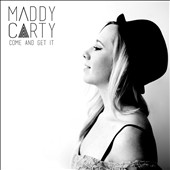 Maddy Carty: Come and Get It
