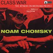 Noam Chomsky: Class War: The Attack on Working People