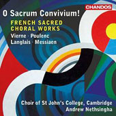 O Sacrum Convivium!: French Sacred Choral Works, by Poulenc, Messiaen, Langlais & Vierne / Choir of St. John's College, Cambridge; Nethsingha