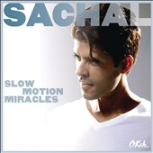 Sachal: Slow Motion Miracles *
