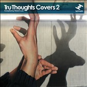 Various Artists: Tru Thoughts Covers, Vol. 2 [8/7]