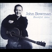 John Bowman: Beautiful Ashes