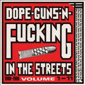 Various Artists: Dope, Guns and Fucking in the Streets: 1988-1998, Vol. 1-11