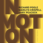Gary Peacock/Richard Poole/Marilyn Crispell: In Motion *
