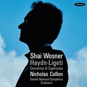 Joseph Haydn & György Ligeti (1923-2006): Piano Concertos & Capriccios / Shai Wosner, piano; Danish National SO, Nicolas Collon