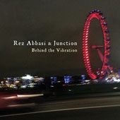Junction/Rez Abbasi: Behind the Vibration *
