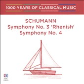 1000 Years of Classical Music, Vol. 41: The Romantic Era - Schumann Symphony No. 3 'Rhenish', Symphony No. 4
