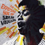 Sarah Vaughan: The Explosive Side of Sarah