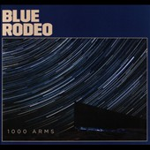 Blue Rodeo: 1000 Arms