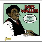 Fats Waller: Yacht Club Swing & Other Radio Rareties