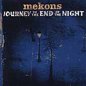 The Mekons: Journey to the End of the Night