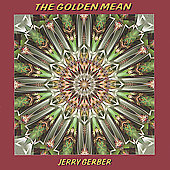 Gerber: The Golden Mean / Jerry Gerber