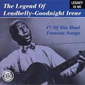 Lead Belly: The Legend of Leadbelly: Goodnight Irene