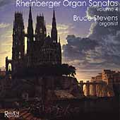 Rheinberger: Organ Sonatas Vol 4 / Bruce Stevens
