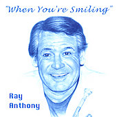 Ray Anthony: When You're Smiling
