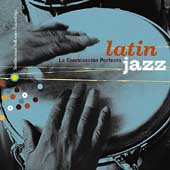 Various Artists: Latin Jazz: La Combinación Perfecta