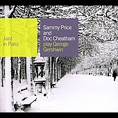 Doc Cheatham/Sammy Price: Jazz in Paris: Sammy Price & Doc Cheatham Play George Gershwin