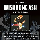 Wishbone Ash: Inside Wishbone Ash 1970-2004