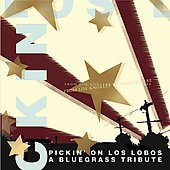 Pickin' On: From Los Angeles to Everywhere: Pickin' on los Lobos - A Bluegrass Tribute