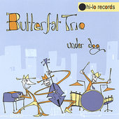 Butterfat Trio: Under Dog