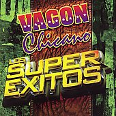 Vagon Chicano: Los Super Exitos